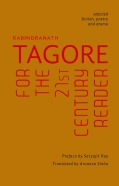Rabindranath Tagore for the 21st Century Reader
